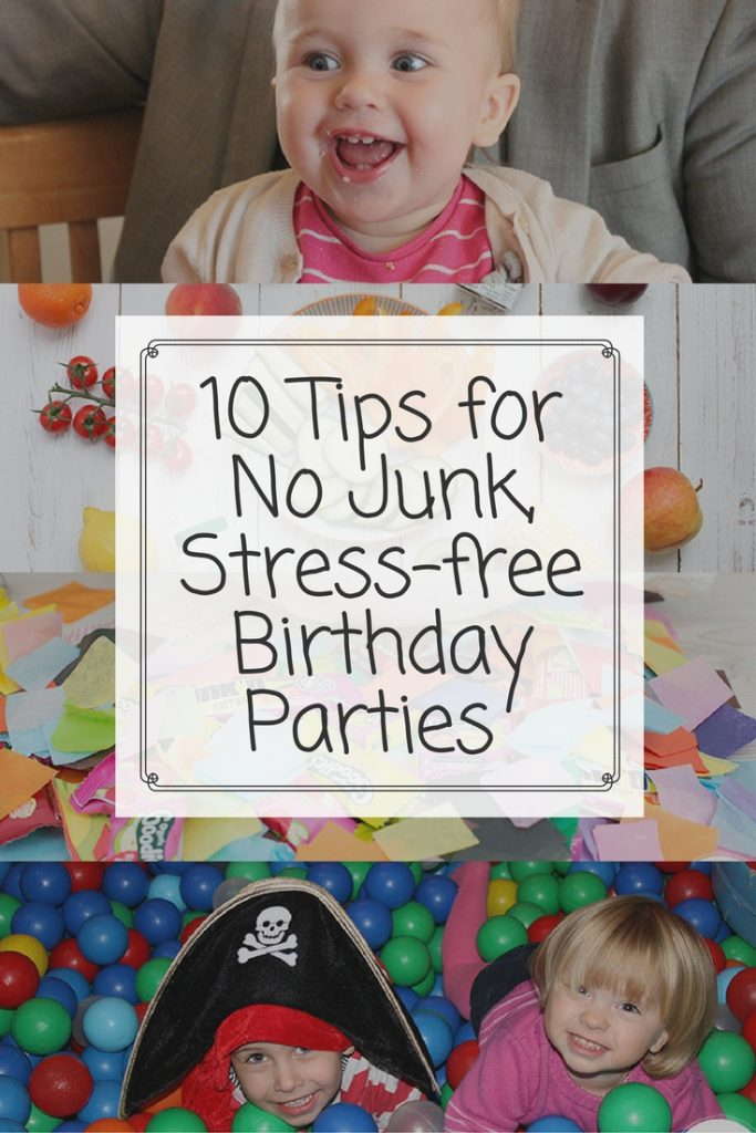 10 Tips for no junk, stress-free birthday parties. Do you find planning a birthday party daunting? Check these 10 tips to help you organise a stress-free birthday bash that everyone will remember.